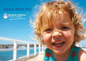 ANNUAL REPORT 2007 - Murdoch Childrens Research Institute