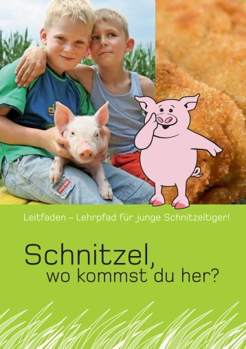 """Der Leitfaden """"Schnitzel, wo kommst du her?"""" - Schweine.at"""