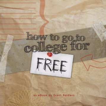 How To Go To College For Free EBOOK.indd - Grant Baldwin