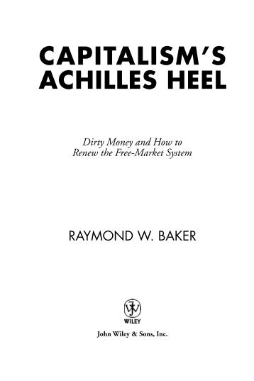 CAPITALISM'S ACHILLES HEEL Dirty Money and How to