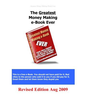 Revised Edition Aug 2009 - Greatest Money Making Ebook Ever