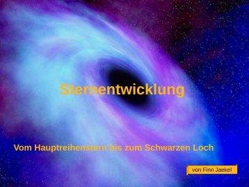 Sternentwicklung Vom Hauptreihenstern bis zum Schwarzen Loch