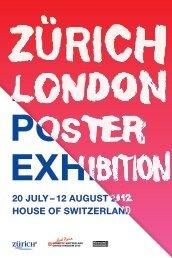ZÜrich London PoSTEr ExhibiTon 20 JULY - House of Switzerland
