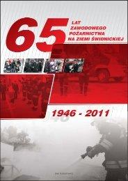 Publikacja z okazji 65-lecia zawodowego pożarnictwa na