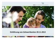 Einführung von Zeitwertkonten 20.11.2012 - Erfolgsfaktor Familie