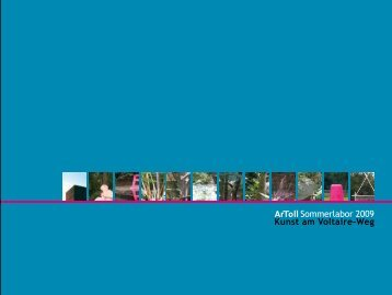 Sommerlabor 2009 Kunst am Voltaire-Weg - Das ArToll Kunstlabor
