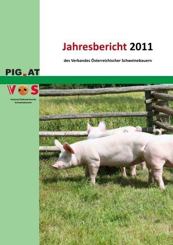 Jahresbericht 2011 des Verbandes Österreichischer ... - Schweine.at