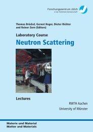 Neutron Scattering - JUWEL - Forschungszentrum Jülich