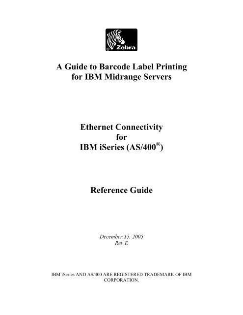 A Guide to Barcode Label Printing for IBM Midrange Servers     - Zebra
