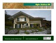 Wünsche werden Wirklichkeit www.wylerholzbau.ch - Minergie