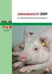 VÖs-Jahresbericht 2009 Schweinehaltung in ... - Schweine.at