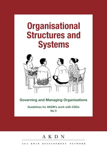 Organisational Structures and Systems - Aga Khan Development ...
