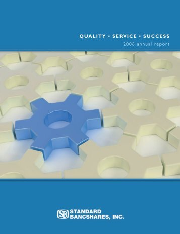 QUALITY • SERVICE • SUCCESS 2006 annual report