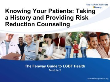 Knowing Your Patients: Taking a History and ... - Fenway Health