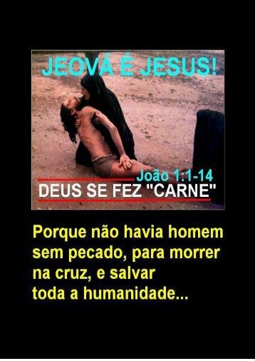 JESUS CHRIST IS THE SAME JEHOVA GOD