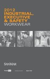 2012 INDUSTRIAL, ExECUTIVE & SAFETy WORKWEAR - SanMar