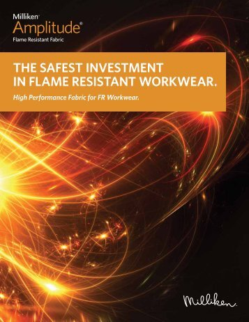 THE SAFEST INVESTMENT IN FLAME RESISTANT WORKWEAR.