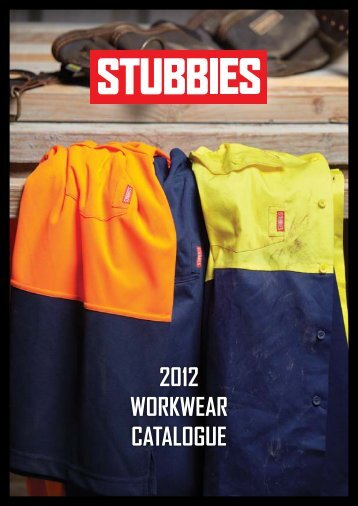 2012 workwear catalogue - Stubbies
