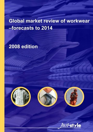 Global market review of workwear – forecasts to 2014 - Just-Style.com