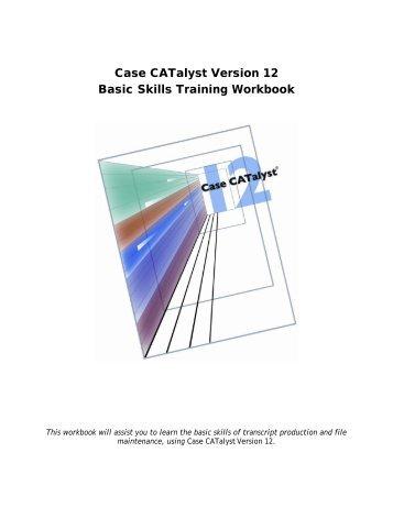 Case CATalyst Version 12 Basic Skills Training Workbook