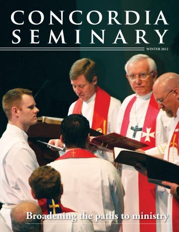 Concordia Seminary magazine | Winter 2012