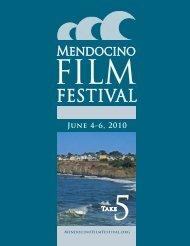 See the 2010 Program - Mendocino Film Festival