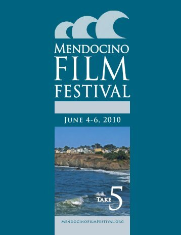 See the 2010 Program - Mendocino Film Festival