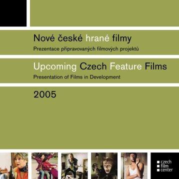 Připravované hrané filmy 2005 - Czech Film Center