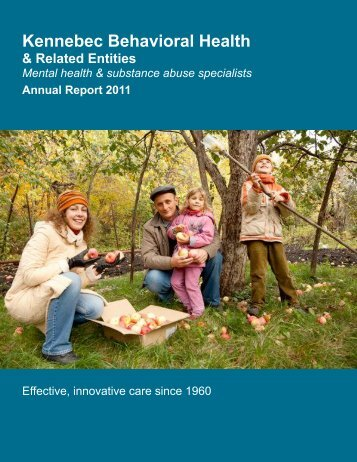 2011 Annual Report (PDF download) - Kennebec Behavioral Health