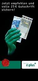 Jetzt empfehlen und volle 25 € Gutschrift sichern! - E-Plus