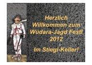 Herzlich Willkommen zum Wüdara-Jagd Festl 2012 Im Stiegl-Keller!