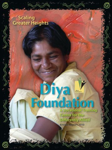 Annual Report 2010 - Diya Foundation