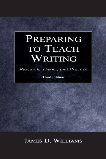 Preparing to Teach Writing, Third Edition