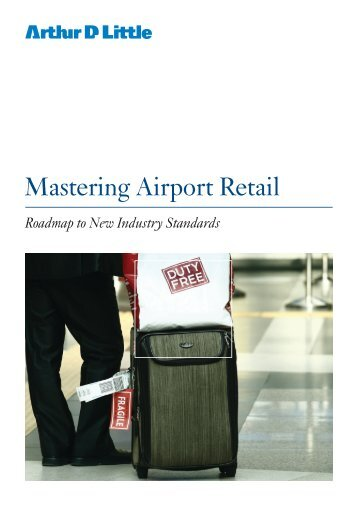 Mastering Airport Retail - Arthur D. Little