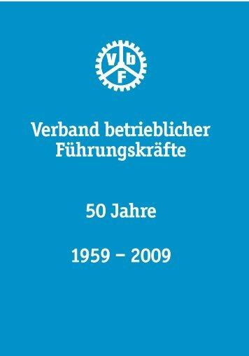Verband betrieblicher Führungskräfte 50 Jahre 1959 – 2009