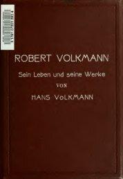 Robert Volkmann, sein Leben und seine Werke; nebst Bildern ...