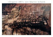 «Organic ART» von Martin Schenk - werk Galerie