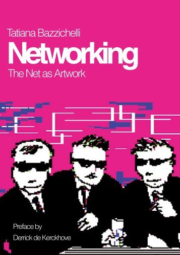 The Net as Artwork Tatiana Bazzichelli - Networkingart