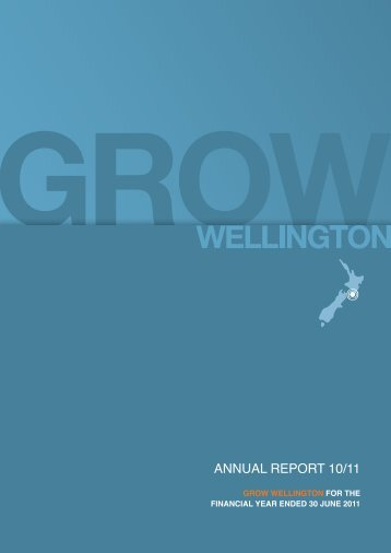 AnnuAl REPORT 10/11 - Grow Wellington