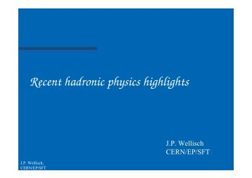 Recent hadronic physics highlights - Geant4 - CERN
