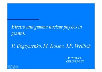Electro and gamma nuclear physics in geant4. P ... - Geant4 - CERN