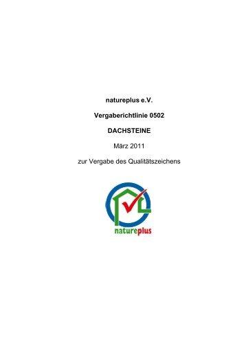 natureplus e.V. Vergaberichtlinie 0502 DACHSTEINE März 2011 zur ...