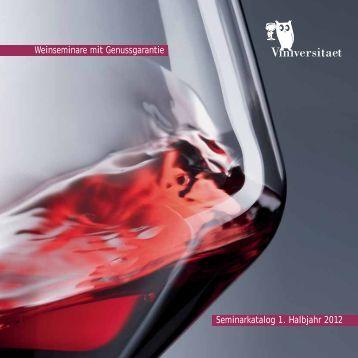 Seminarkatalog 1. Halbjahr 2012 Weinseminare mit Genussgarantie
