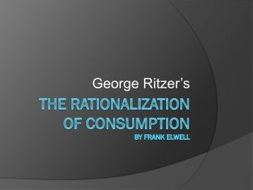 The rationalization of consumption - faculty.rsu.edu