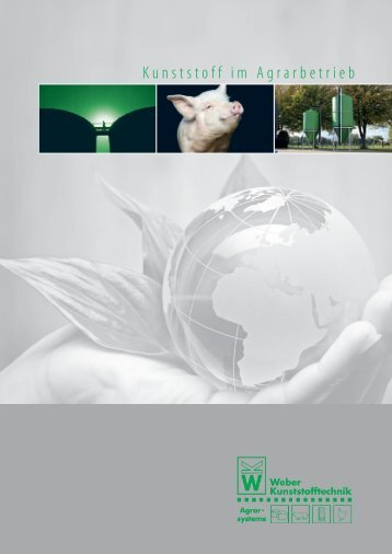 Kunststoff im Agrarbetrieb - Weber Kunststofftechnik - Downloads ...