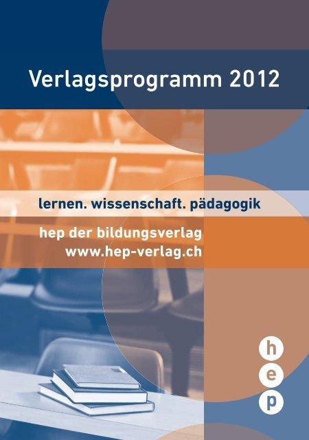 Verlagsprogramm 2012 - h.e.p. verlag ag, Bern