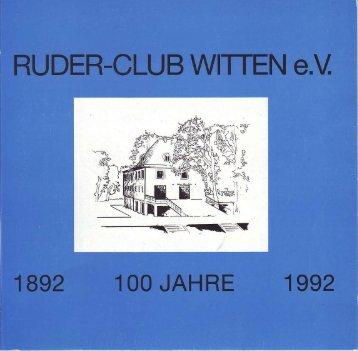 Festzeitschrift zum 100. Geburtstag - Ruder-Club Witten eV