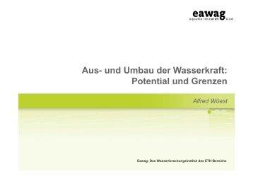 Aus- und Umbau der Wasserkraft: Potential und Grenzen - Eawag