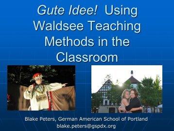 Gute Idee! Using Waldsee Teaching Methods in the Classroom