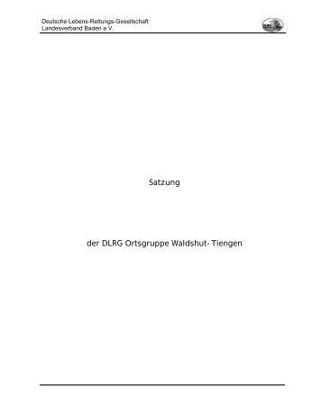 Satzung der DLRG Waldshut-Tiengen e.V. - DLRG - Ortsgruppe ...